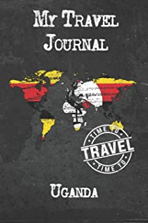 My Travel Journal Uganda: 6x9 Travel Notebook or Diary with prompts, Checklists and Bucketlists perfect gift for your Trip...