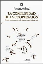La complejidad de la cooperacion/ The Complexity of the Cooperation: Modelos de cooperacion y colaboracion basados en los ...