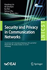 Security and Privacy in Communication Networks: SecureComm 2017 International Workshops, ATCS and SePrIoT, Niagara Falls, ON, Canada, October 22–25, 2017, ... Engineering Book 239) (English Edition) Format Kindle