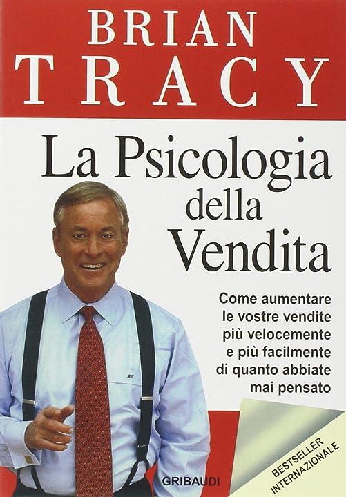 La psicologia della vendita. come aumentare le vostre vendite più velocemente  (italiano) copertina flessibile 978-8871529080