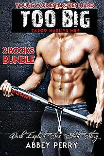 TOO BIG TABOO MASSIVE MEN 1-3 –Dark Explicit Sex Short Stories: 3 Books Bundle (Young Women Broken Hard)
