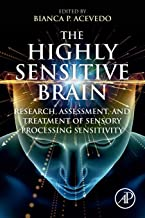 The Highly Sensitive Brain: Research, Assessment, and Treatment of Sensory Processing Sensitivity