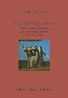 La corda e la mannaia: Delitti e pene nella Sicilia del «buon tempo antico» (XVI-XVIII secolo) (Il divano Vol. 280) (Italian Edition)