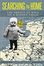Searching for Home: The Impact of WWII on a Hidden Child (Jewish Children in the Holocaust)