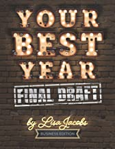 Your Best Year Final Draft: Productivity Workbook and Business Planner