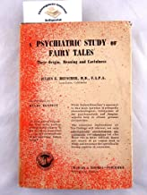 A psychiatric study of fairy tales;: Their origin, meaning and usefulness