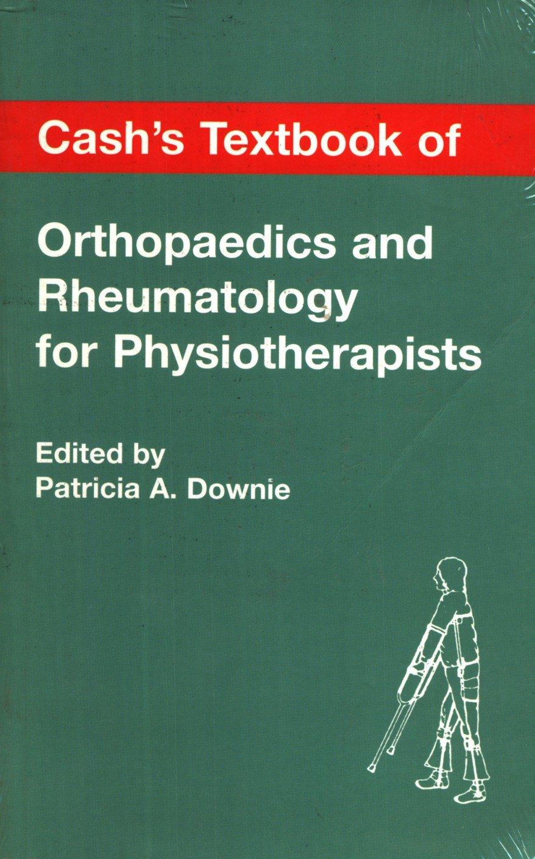Cashs Textbook Orthopaedics Rheumatology Physiotherapists