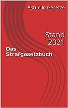 Das Strafgesetzbuch: Stand 2021 (German Edition)