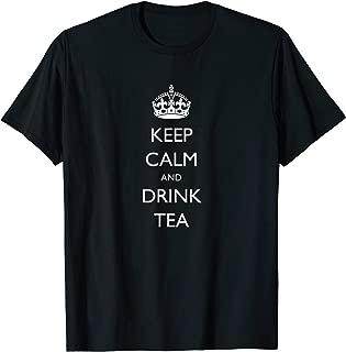 Best keep calm and drink tea t shirt Reviews