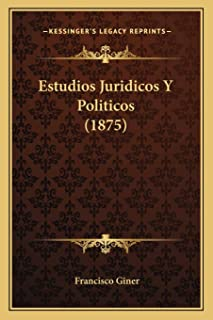 Estudios Juridicos Y Politicos (1875)