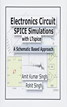 Electronics Circuit SPICE Simulations with LTspice: A Schematic Based Approach (Electronics Circuit Simulations) (Volume 1)