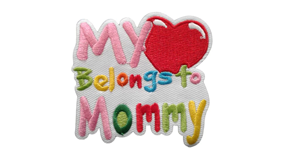 MY HEART BELONGS TO MOMMY Applique Embroidered Motif Fabric Love Mother Day Mum Decal 3 x 3 inches (7.5 x 7.5 cm)
