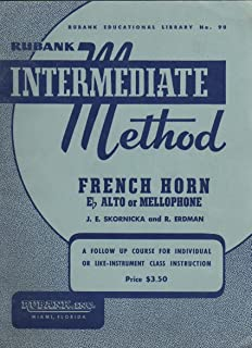Rubank Intermediate Method: French Horn, Eb Alto, or Mellophone