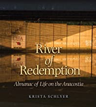 River of Redemption: Almanac of Life on the Anacostia