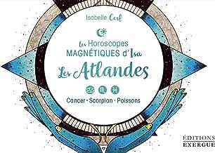 Livres Les atlandes : Cancer, Scorpion, Poissons PDF