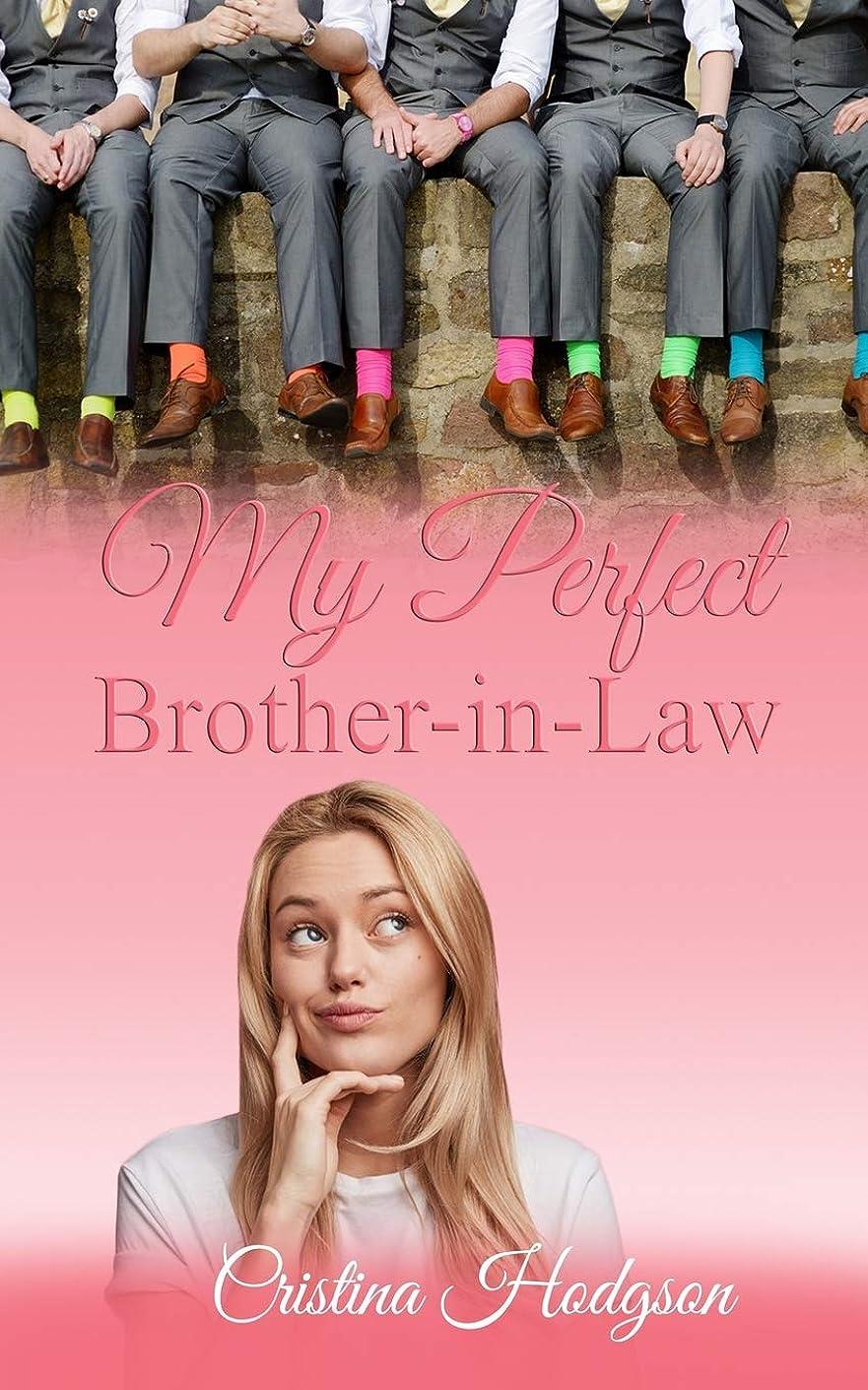 メンダシティ支援する落花生My Perfect Brother-in-Law: Laugh out loud Romantic Comedy