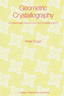 Geometric Crystallography: An Axiomatic Introduction to Crystallography