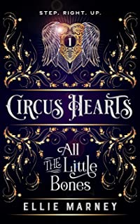 Circus Hearts: All The Little Bones: 1