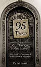 95 Theses Project: Let's Save our Constitution: With the U.S. Constitution & The Declaration of Independence