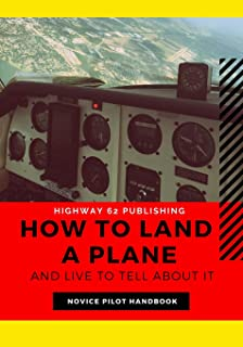 How to Land a Plane and Live to Tell About It: Funny Aviator Prop Gag Gift Pilot Book; Lined Note Pages