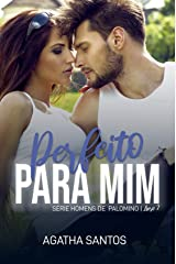 Perfeito Para Mim (Homens de Palomino Livro 2) eBook Kindle