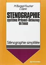 COURS COMPLETS DE STENOGRAPHIE. Système Prévost-Delaunay de base, Sténographie simplifiée, Ouvrage conforme au nouveau code (Foucher sténographie)