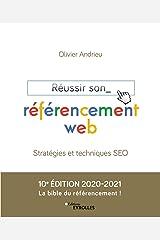 Réussir son référencement web - Edition 2020-2021: Stratégies et techniques SEO (Blanche) Format Kindle