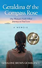 Geraldina & the Compass Rose: One Woman's Faith-Filled Journey To Find Love. A Memoir