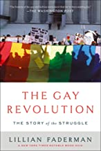 The Gay Revolution: The Story of the Struggle (English Edition)