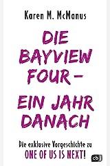 DIE BAYVIEW FOUR – EIN JAHR DANACH: Die exklusive Vorgeschichte zu ONE OF US IS NEXT (Die ONE OF US IS LYING-Reihe 3) (German Edition) Kindle Edition