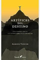 ARTÍFICES DEL DESTINO: UN CAMINO HACIA LA AUTOESTIMA Y LA LIBERTAD (Spanish Edition) Kindle Edition