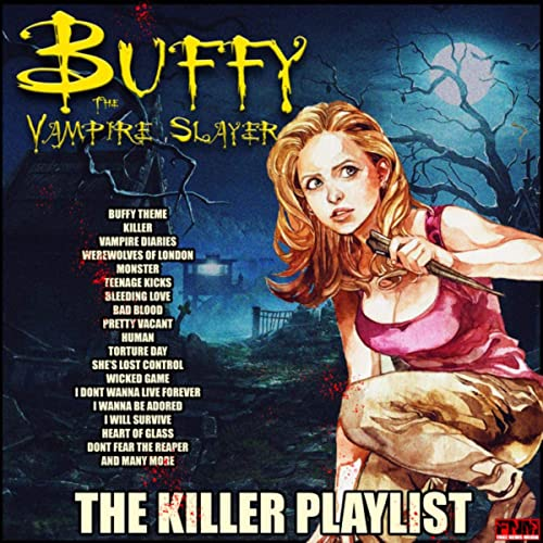 Buffy The Vampire Slayer - The Killer Playlist by Various