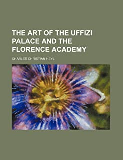 The Art of the Uffizi Palace and the Florence Academy