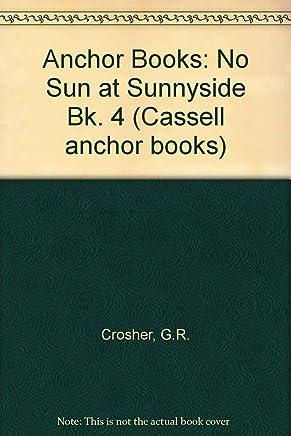 Anchor Books: No Sun at Sunnyside Bk. 4