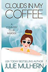 Clouds in my Coffee: The Country Club Murders #3 Kindle Edition