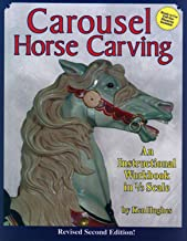 Carousel Horse Carving: An Instructional Workbook in 1/3 Scale