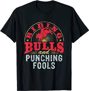 Mens Riding Bulls And Punching Fools T-Shirt