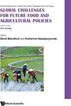 Global Challenges for Future Food and Agricultural Policies (World Scientific Series in Grand Public Policy Challenges of the 21st Century) (World ... Public Policy Challenges of the 21st Century)