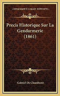 Precis Historique Sur La Gendarmerie (1861)