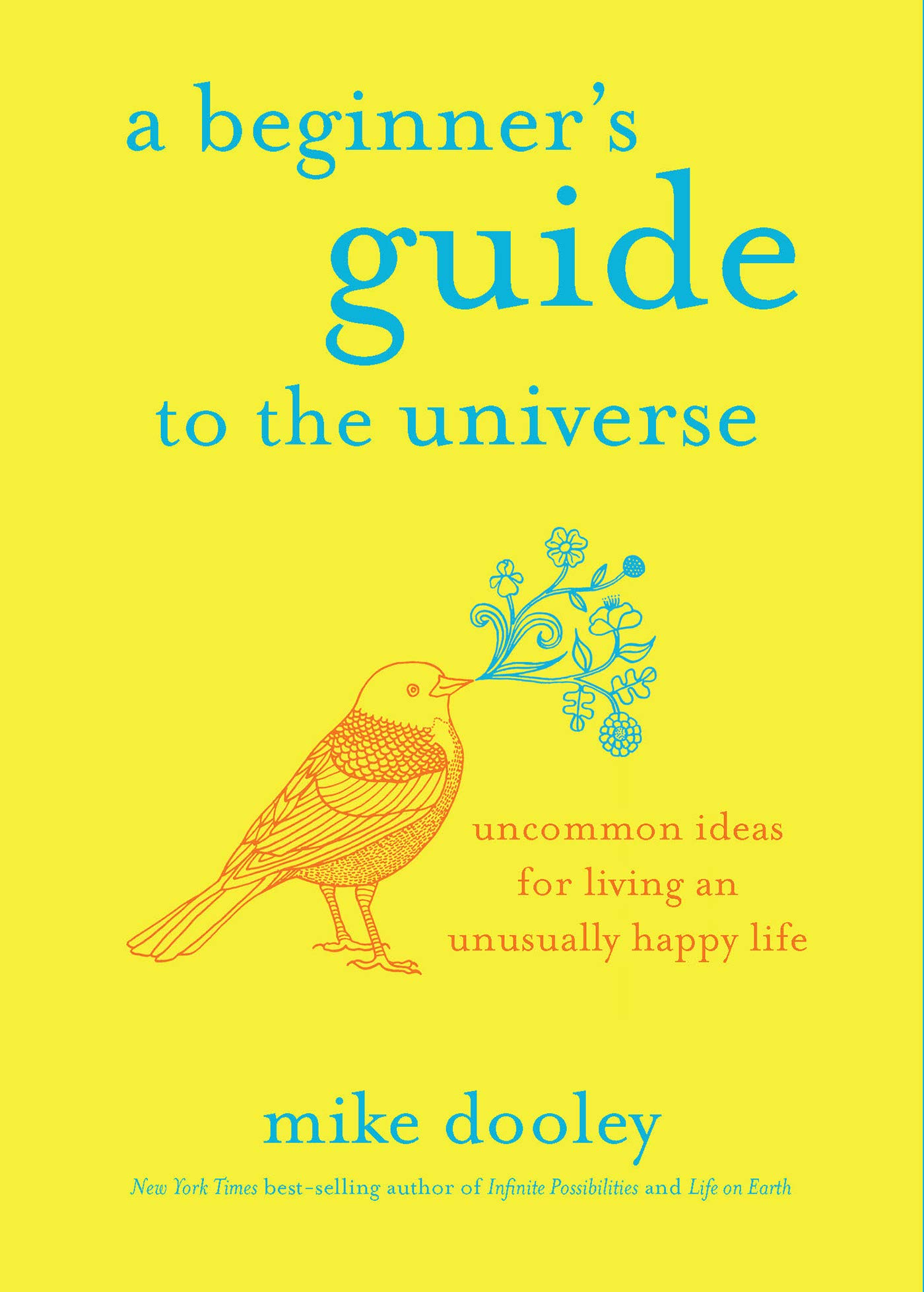 Image OfA Beginner's Guide To The Universe: Uncommon Ideas For Living An Unusually Happy Life