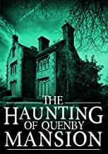 The Haunting of Quenby Mansion (A Riveting Haunted House Mystery Book 4)