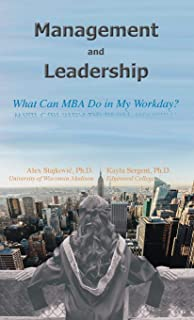 Management and Leadership: What Can MBA Do in My Workday?