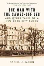 The Man with the Sawed-Off Leg and Other Tales of a New York City Block