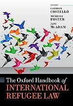 The Oxford Handbook of International Refugee Law (Oxford Handbooks) (English Edition)