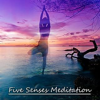 Five Senses Meditation - Peaceful Music for Deep Zen Meditation & Well Being, Body Scan Meditation, Soul Healing with Mindfulness Meditation, Yoga Poses, Buddhist Meditation, Hatha Yoga
