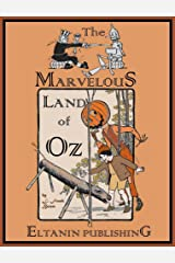 The Marvelous Land of Oz [Illustrated] Kindle Edition