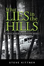 """What Lies in the Hills (""""What Lies"""" Adventure Mystery Book 2)"""