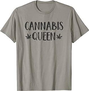 Cannabis Queen Weed Female Pothead T-Shirt Stoner Gift Women