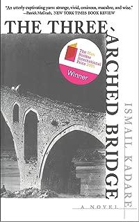 The Three-Arched Bridge: A Novel