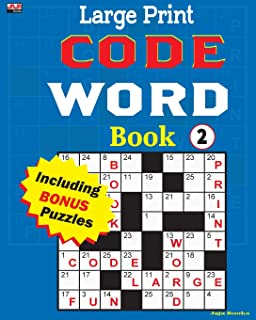 Large Print CODE WORD Book 2 (Large Print CODE WORD Book: 100 plus puzzles for hours of entertaining fun.) (Volume 2)